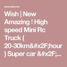 Wish | New Amazing !  High speed Mini Rc Truck ( 20-30km/hour) Super car / Amazing Remote Controll Car / Radio Car