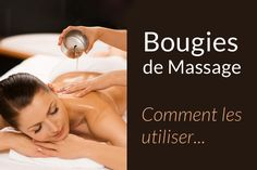 Les Bougies de massage sont faciles à utiliser : Allumez la mèche, attendez…