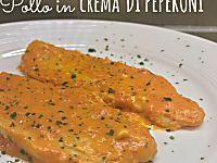 Pollo in crema di peperoni - Mollichedizucchero
