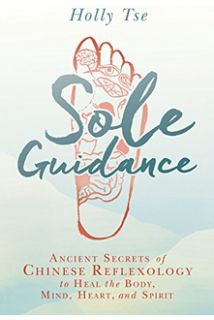 Sole Guidance Ancient Secrets Of Chinese Reflexology To Heal The