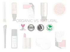 ORGANIC VS. NATURAL - What do words like 'organic' and 'natural' mean when it comes to cosmetics? Who to trust and what to look out for - we have the answers.
