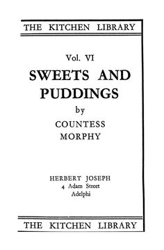 Sweets And Puddings Vol 6 Vintage Cookbooks, Vintage Books, Vintage Cooking, Recipe Boards, Vintage Recipes, Puddings, Book 1, The Borrowers, Dessert Recipes