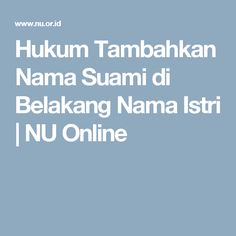 Hukum Tambahkan Nama Suami di Belakang Nama Istri   NU Online