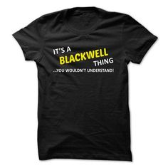 Its a BLACKWELL thing... you wouldnt understand! - #baby tee #cute hoodie. SECURE CHECKOUT => https://www.sunfrog.com/Names/Its-a-BLACKWELL-thing-you-wouldnt-understand-vuhtqijyae.html?68278