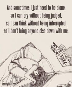 I don't think this has anything to do with bipolar, nor like depression.& I can relate. Sad Quotes, Life Quotes, Inspirational Quotes, Sad Sayings, Motivational, Moving On Quotes, My Demons, Depression Quotes, Bipolar Disorder