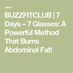 BUZZFITCLUB | 7 Days – 7 Glasses: A Powerful Method That Burns Abdominal Fat!