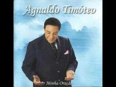 AGNALDO TIMÓTEO - MINHA ORAÇÃO