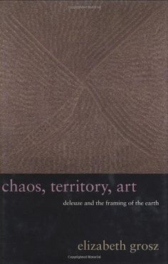 Chaos, Territory, Art: Deleuze and the Framing of the Earth (The Wellek Library Lectures) by Elizabeth Grosz. Publication: May Publisher: Columbia University Press. Film Books, My Books, Philosophy Books, Critical Theory, Books Online, Book Art, Literature, Earth, Reading