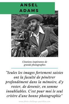 citation photographe célèbre et connu Edward Weston, Ansel Adams Photos, Photo Grand Format, Challenges, Straight Photography, Photographers