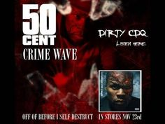 Crime Wave by 50 Cent (DIRTY) [CDQ High Quality]   50 Cent Music
