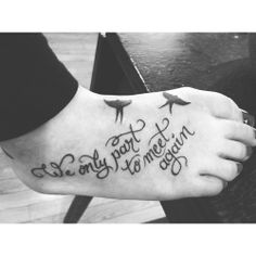 we only part to meet again / cool idea for my late mom and dad; definitely not on my foot though. Pretty Tattoos, Cute Tattoos, New Tattoos, Beautiful Tattoos, Tatoos, Foot Tattoos, Awesome Tattoos, Friend Tattoos, Girly Tattoos