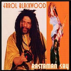 RAS Reggae Music Box: Errol Blackwood - Rastaman Say  (2003)