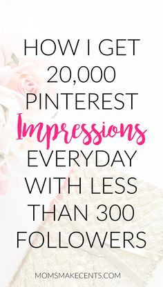 How to Make a Big Impression With a Tiny Pinterest Following — Moms Make Cents Teaching Moms to Start Businesses + Work At Home