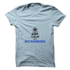 (Tshirt Discount) I cant keep calm Im a MCCAMBRIDGE [Top Tshirt Facebook]…