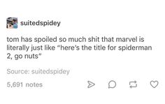 Yeah I think we all know marvel gave him that on purpose, like, 'what the hell, tom will probrably spread it more than we will because it's fucking tom holland, just give it him' Avengers Memes, Marvel Memes, Marvel Dc Comics, Marvel Avengers, I Am Batman, Dc Memes, Marvel Actors, Tom Holland, Marvel Cinematic Universe