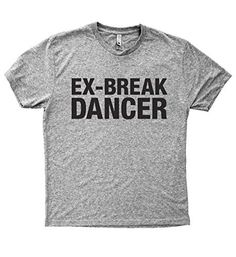 Baffle Tees / Ex-Breakdancer - Men's Tri-Blend T-Shirt, Grey, http://www.amazon.com/dp/B01NBA04A5/ref=cm_sw_r_pi_awdm_xs_z51mybD9J8JAB