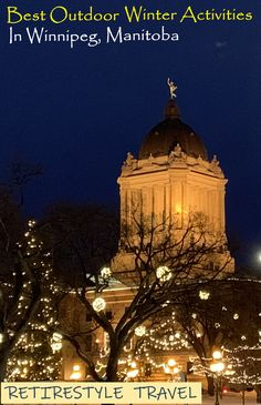Best things to do in Winnipeg, Manitoba, Canada in Winter. Top Winter activities in Winnipeg. Retirestyle Travel Guides. Travel tips. Travel advice. Winter wonderland. Ice Skating. Sledding. Tobogganing. Cross-country skiing. Snow Maze. Festival du Voyageur. Nature. Relaxation. Retire in Style. Christmas lights. Tourism Winnipeg. Travel Manitoba. Gen X. Generation X. Snowbirds. Retire Abroad. Retirement. Baby Boomers. Travel Advice, Travel Guides, Travel Tips, Travel Pictures, Travel Photos, Best Places To Retire, Travel Themes, Amazing Adventures, Winter Activities