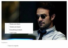 well in the show his senses paints him a picture of how his sorounding look like (at world on fire) and in the comics it's ecco location! But great joke i love it XD Marvel Funny, Marvel Memes, Marvel Dc, Marvel Comics, Netflix Marvel, Daredevil Punisher, Daredevil Funny, Marvel Cinematic Universe, Nerdy