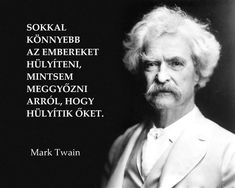 Many Mark Twain quotes reveal the wisdom of a man who saw through the meaning of life. Mark Twain quotes teach us how to live happily and successfully Death Quotes, Wise Quotes, Funny Quotes, Funny Memes, Memes Humor, Fair Quotes, Author Quotes, Quotes By Famous People, People Quotes