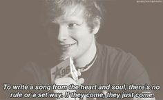 Wise words from Ed Sheeran