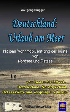Germany: Holidays by the sea. With the camper along the coast of North Sea and What A Wonderful World, Dutch Oven Camping, Bus Camper, Campers, North Sea, Camping Hacks, Germany Travel, Van Life, Wonders Of The World