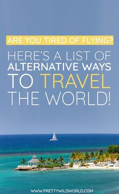 Are you tired of always taking flights between destinations? Lucky you there are alternative ways to travel the world! Travel Money, Travel News, Solo Travel, Travel Plan, Air Travel, Budget Travel, Ways To Travel, Travel Advice, Travel Hacks