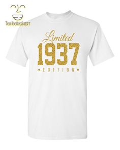 1937 GOLD Limited Edition 80th Birthday Party Shirt, 80 years old shirt, limited edition 80 year old, 80th birthday party tee shirt by TeeHeeHeeShirt on Etsy https://www.etsy.com/listing/275364490/1937-gold-limited-edition-80th-birthday