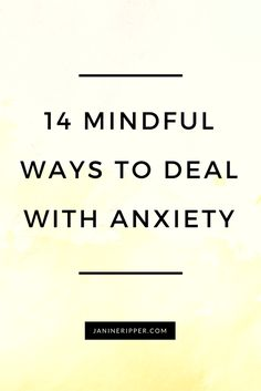 14 Mindful Ways to Deal With Anxiety