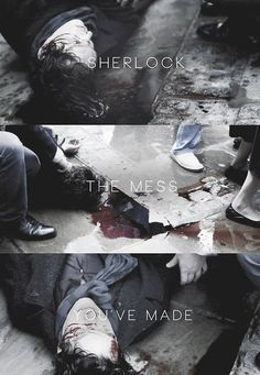 Sherlock the mess you've made. Why am I pinning this horrible, horrible thing? Why do I like it even though it's terrible and makes me cry? Oh Sherlock. Sherlock Holmes, Sherlock Fandom, Sherlock John, Moriarty, John Watson, Loki, The Science Of Deduction, Vatican Cameos, Mrs Hudson