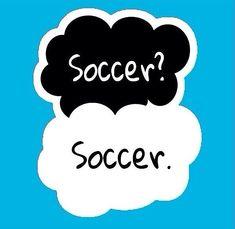 Soccer? Soccer.