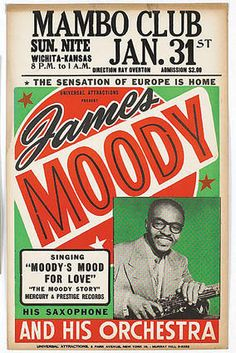Bebop Jazz - James Moody Concert Poster Colorful window card with red and green printing on cardstock - Available at 2016 June 24 - 25 Entertainment. Jazz Poster, Blue Poster, Vintage Concert Posters, Vintage Posters, Retro Posters, Norman Rockwell, Monet, Rock N Roll, Logo Design