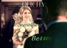Olicity: Something Better! #Olicity #Arrow