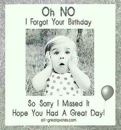 Belated happy birthday wishes with sorry images, pictures and photos for friend. Wish him / her late birthday with bday belated I am sorry pics to apologize. Belated Birthday Wishes, Birthday Wishes Greetings, Free Birthday Card, Birthday Blessings, Late Birthday, Birthday Wishes Quotes, Happy Birthday Pictures, Happy Birthday Messages, Happy Birthday Quotes