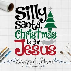 Silly Santa Christmas Is For Jesus Svg by DigitalPaperCompany