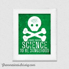 I Know Enough Science To Be Dangerous Science Gift Scientist Teacher Gift Science Art Typographic Print Gifts for Teachers Gag Office Decor by GrammaticalArt on Etsy