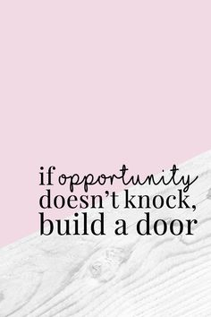 If opportunity doesn't knock, build a door. This is one of my absolute favorite quotes to always remember and live by. Finding Motivation & Inspiration to Achieve Your Goals and Crush the New Year | by The Luxi Look #motivation #inspiration