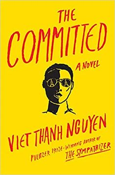 The Committed by Viet Thanh Nguyen Brigitte Lacombe, Annie Oakley, Mexican American, New Books, Good Books, Books To Read, Whitney Houston, True Crime, Date