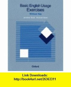 Basic English Usage Exercises without Key (9780194311892) Jennifer Seidl, Michael Swan , ISBN-10: 0194311899  , ISBN-13: 978-0194311892 ,  , tutorials , pdf , ebook , torrent , downloads , rapidshare , filesonic , hotfile , megaupload , fileserve