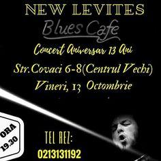 Blues Cafe si New Levites organizeaza astazi, incepand cu ora 19.30, concertul aniversar 13 ani New Levites, in Centrul Vechi.  Rezervari si detalii: 0742 141 113 Blue Cafe, Blues, Concert, Movie Posters, Movies, Films, Recital, Concerts, Film