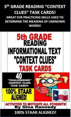 """5TH GRADE READING """"CONTEXT CLUES"""" INFORMATIONAL TEXT TASK CARDS ALIGNED TO THE TEXAS STAAR TESTED TEKS!   40 Task Cards in All!  I have researched and studied the most commonly used reading stems and common vocabulary on all of the released 5th grade reading STAAR tests, practice tests and released testing information. I used those """"context clues"""" stems and vocabulary on all 40 task cards included in this set!"""