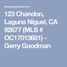 123 Chandon, Laguna Niguel, CA 92677 (MLS # OC17013681) - Gerry Goodman