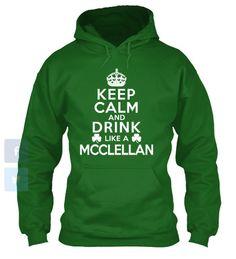 Keep Calm And Drink Like A MCCLELLAN Hoodie .