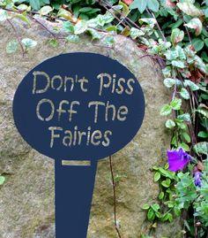fairy garden signs   Don't Piss Off The Fairies Garden Stake