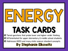 Energy Task Cards (Differentiated and Tiered) from Stephanie Elkowitz on TeachersNotebook.com -  (21 pages)  - 60 task cards covering all things having to do with energy!