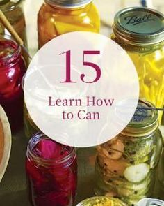 #15 on our summer bucket list: Learn How to Can