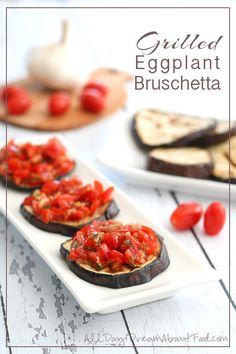 Grilled Eggplant Bruschetta Recipe  - skip the heavy bread and top grilled eggplant with fresh tomatoes, garlic and basil. A delicious, healthy appetizer!