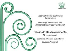 desenvolvimento-sustentvel-corporativo-made-in-forest-mar13 by Made in Forest via Slideshare