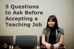 An interview is an evaluation of whether or not the school can provide the kind of support and experience looking for, not just the other way around. Treat it like so by asking these five essential questions before accepting any teaching position Teaching Jobs, Student Teaching, School Teacher, Teaching Ideas, Teaching Skills, Teaching Materials, Learning Activities, Teacher Tools, Teacher Hacks