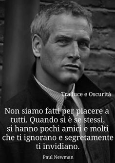 Italian Quotes, Funny Pictures For Kids, Paul Newman, Life Inspiration, Self Help, Sentences, Life Lessons, Quotations, Me Quotes
