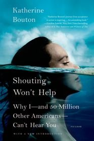 """Shouting Won't Help"" by Katharine Bouton, a book about hearing loss."